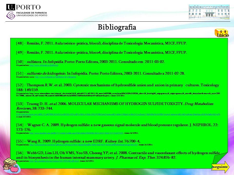 Bibliografia Início. [48] - Remião, F. 2011. Aula teórico-prática, bloco3, disciplina de Toxicologia Mecanística, MICF, FFUP.